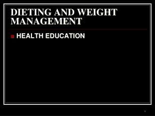 DIETING AND WEIGHT MANAGEMENT