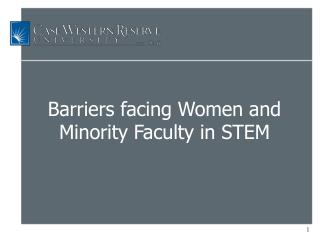 Barriers facing Women and Minority Faculty in STEM
