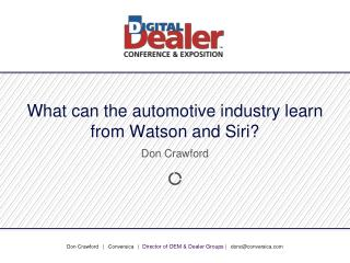 What can the automotive industry learn from Watson and  Siri ?