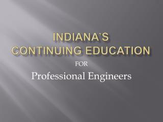 INDIANA'S CONTINUING EDUCATION