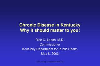 Chronic Disease in Kentucky Why it should matter to you!