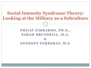 Social Intensity Syndrome Theory:  Looking at the Military as a Subculture