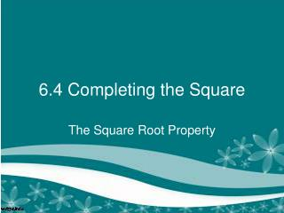 6.4 Completing the Square