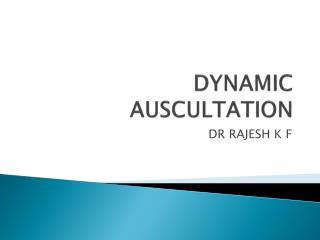 DYNAMIC AUSCULTATION