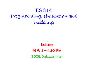 Es 314 Programming, simulation and modeling