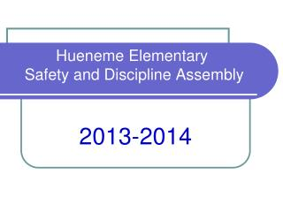 Hueneme Elementary   Safety and Discipline Assembly
