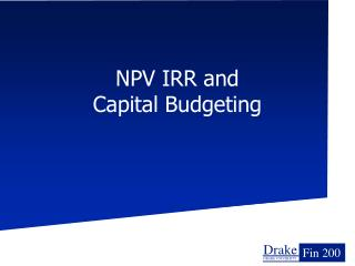 NPV IRR and  Capital Budgeting