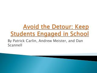 Avoid the Detour: Keep Students Engaged in School