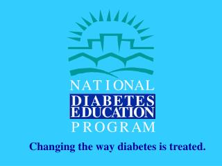 Changing the way diabetes is treated.