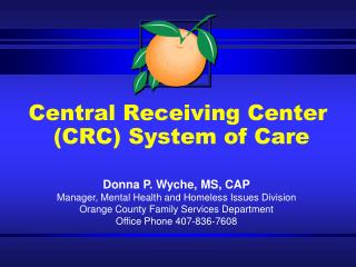 Central Receiving Center   (CRC) System of Care