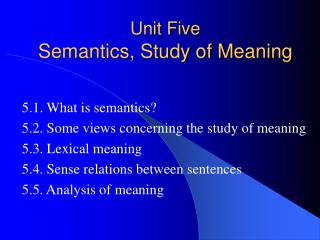 Unit Five Semantics, Study of Meaning