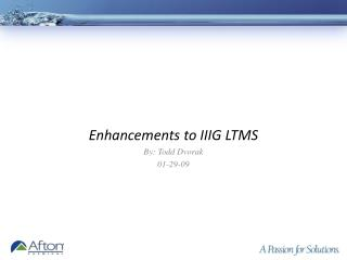 Enhancements to IIIG LTMS