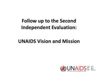 Follow up to the Second Independent Evaluation: UNAIDS Vision and Mission