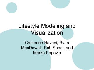 Lifestyle Modeling and Visualization
