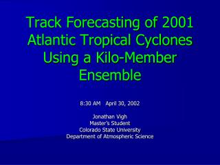 Track Forecasting of 2001 Atlantic Tropical Cyclones Using a Kilo-Member Ensemble