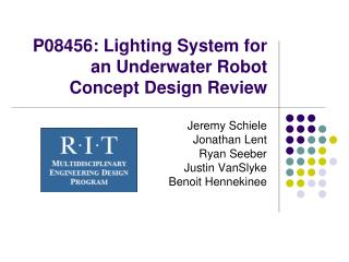 P08456: Lighting System for an Underwater Robot Concept Design Review