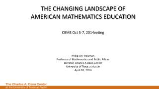 THE CHANGING LANDSCAPE OF  AMERICAN MATHEMATICS EDUCATION