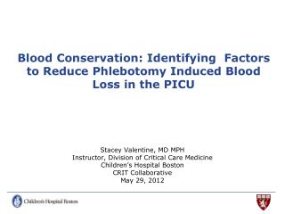 Blood Conservation: Identifying  Factors to Reduce Phlebotomy Induced Blood Loss in the PICU