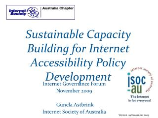 Internet Governance Forum November 2009   Gunela Astbrink Internet Society of Australia
