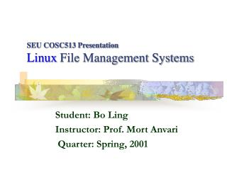 SEU COSC513 Presentation Linux  File Management Systems