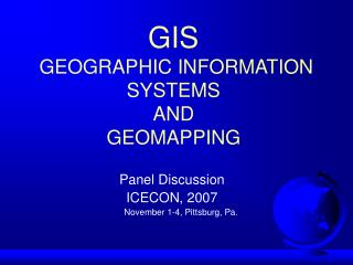 GIS   GEOGRAPHIC INFORMATION SYSTEMS  AND  GEOMAPPING