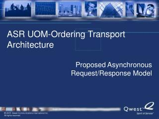 ASR UOM-Ordering Transport Architecture