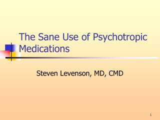The Sane Use of Psychotropic  Medications