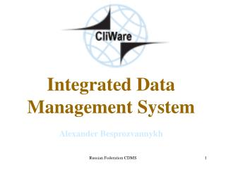 Integrated Data Management System Alexander Besprozvannykh