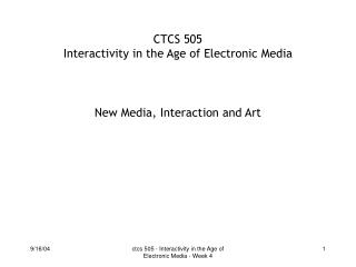 CTCS 505 Interactivity in the Age of Electronic Media