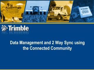Data Management and 2 Way Sync using the Connected Community