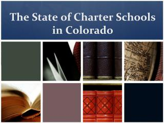 The State of Charter Schools in Colorado