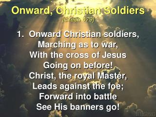 Onward, Christian Soldiers [Green 479]
