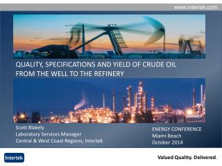 QUALITY, SPECIFICATIONS AND YIELD OF CRUDE OIL FROM THE WELL TO THE REFINERY