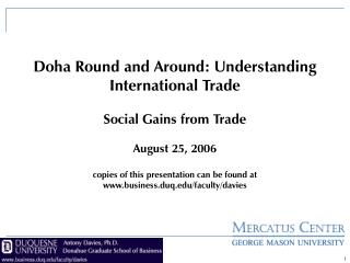 Doha Round and Around: Understanding International Trade  Social Gains from Trade  August 25, 2006  copies of this prese