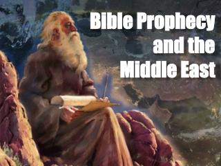 Bible Prophecy and the Middle East