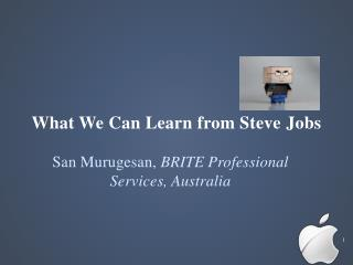 What We  Can Learn from Steve  Jobs