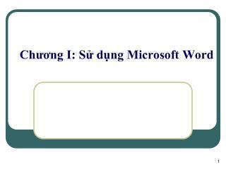 Chương I: Sử dụng Microsoft Word