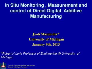 In Situ Monitoring , Measurement and control of Direct Digital  Additive Manufacturing