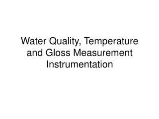 Water Quality, Temperature  and Gloss Measurement Instrumentation