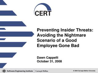 Preventing Insider Threats: Avoiding the Nightmare Scenario of a Good Employee Gone Bad