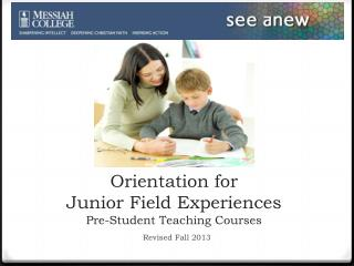 Orientation for  Junior Field Experiences Pre-Student Teaching Courses
