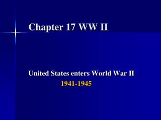 Chapter 17 WW II