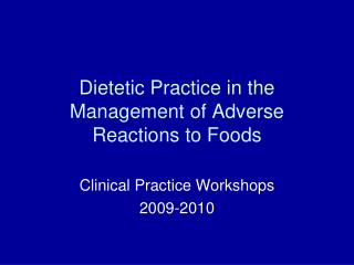 Dietetic Practice in the Management of Adverse Reactions to Foods