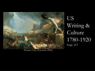 US  Writing & Culture 1780-1920 Engl. 213