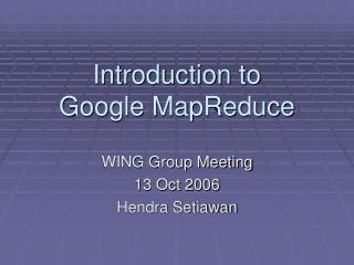 Introduction to  Google MapReduce