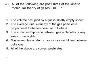 All of the following are postulates of the kinetic molecular theory of gases EXCEPT: