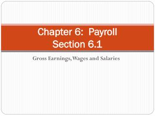 Chapter 6:  Payroll Section 6.1