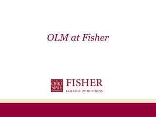 OLM at Fisher