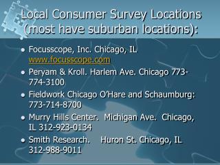 Local Consumer Survey Locations (most have suburban locations):