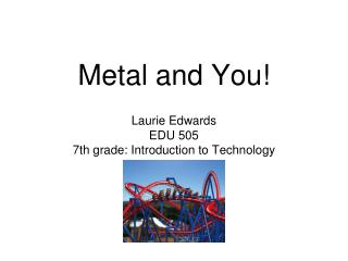 Metal and You!
